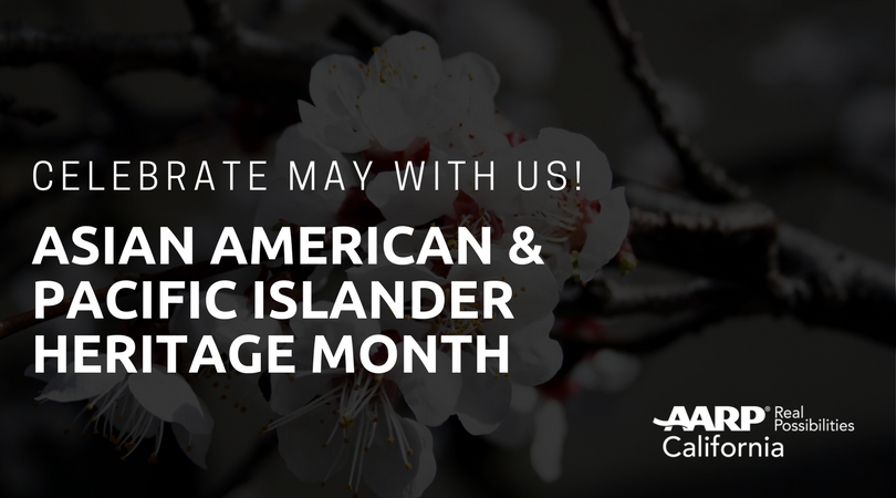 AARP in California Celebrates Asian American & Pacific Islander Heritage Month!